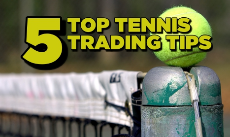 5 Top Tennis Trading Tips