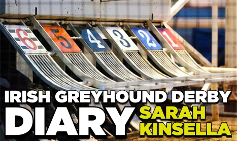 IRISH GREYHOUND DERBY 6: Sarah Kinsella
