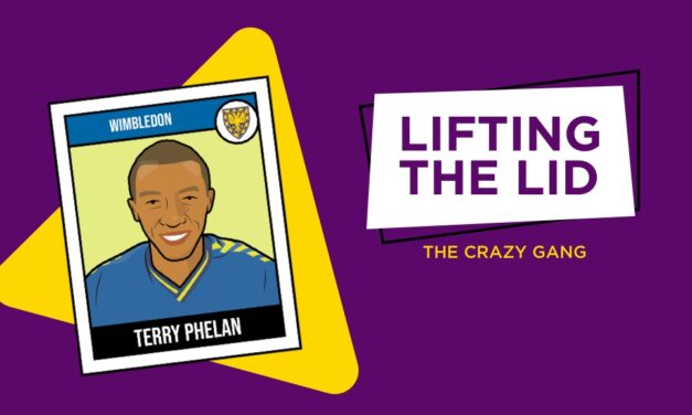 LIFTING THE LID: Inside The Crazy Gang With Terry Phelan