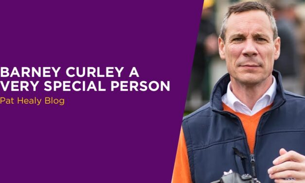 PAT HEALY: Barney Curley A Very Special Person