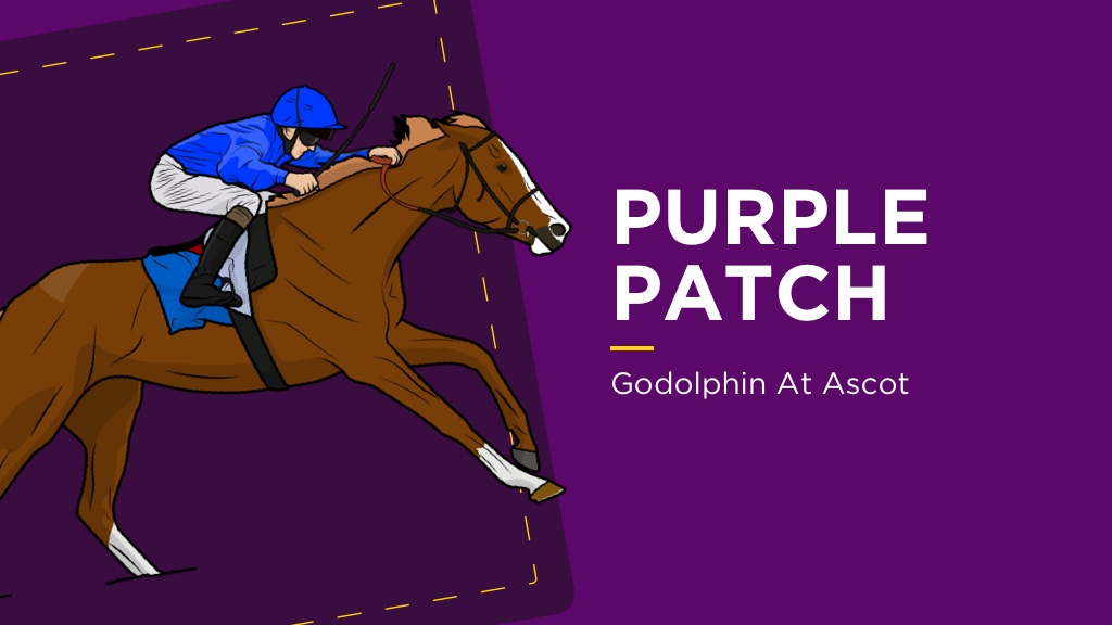 PURPLE PATCH: Godolphin At Ascot