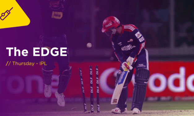 THE EDGE Thurs: IPL Games 53 and 54 double header